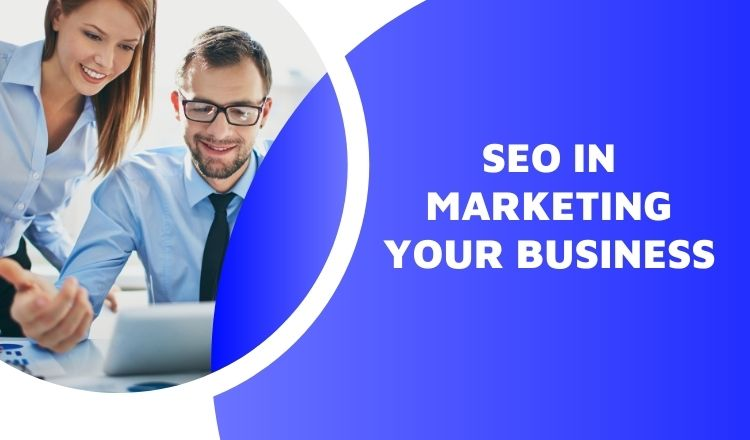 SEO in Marketing Your Business